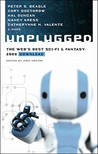 Unplugged: The Web's Best Sci-Fi &amp; Fantasy: 2008 Download