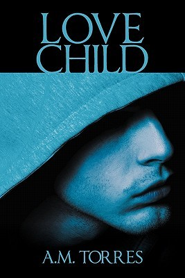 Love Child by A.M. Torres