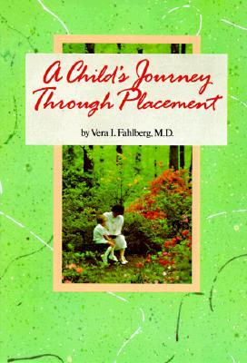 A Child's Journey Through Placement by Vera Fahlberg
