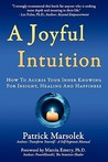 A Joyful Intuition - How to Access Your Inner Knowing for Insight, Healing and Happiness