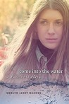 Come Into the Water by Merlyn Janet Magner