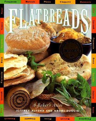 Flatbreads & Flavors by Jeffrey Alford