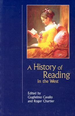 A History of Reading in the West by Guglielmo Cavallo