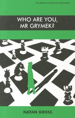 Who Are You Mr. Grymek?