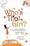 Who's That Girl? by Alexandra Potter