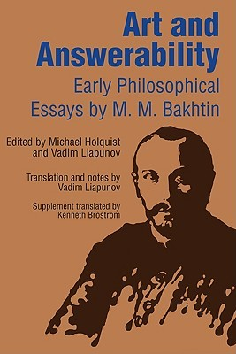 Free download Art and Answerability: Early Philosophical Essays by Mikhail Bakhtin ePub