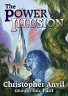 The Power of Illusion by Christopher Anvil
