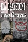 Two Graves: A Kesle City Homicide Novel