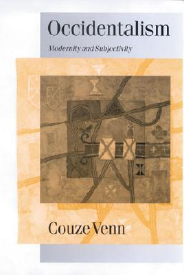 Occidentalism: Modernity and Subjectivity