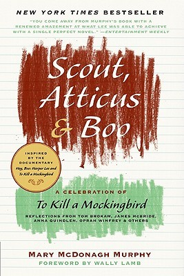 Scout, Atticus, and Boo by Mary McDonagh Murphy