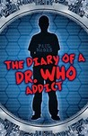The Diary of a Dr. Who Addict
