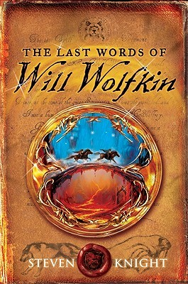 The Last Words of Will Wolfkin by Steven Knight