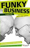 Funky Business Forever: How To Enjoy Capitalism