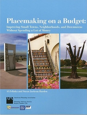 Placemaking on a Budget by Al Zelinka