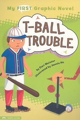 T-Ball Trouble by Cari Meister