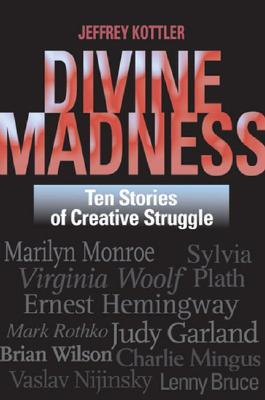 Divine Madness by Jeffrey A. Kottler
