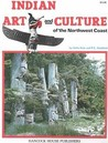 Indian art and culture of the Northwest Coast