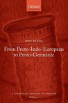 A Linguistic History of English: Volume I: From Proto-Indo-European to Proto-Germanic (A Linguistic History of English)