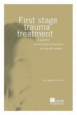 First Stage Trauma Treatment by Lori Haskell