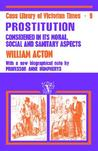 Prostitution Considered in its Moral, Social and Sanitary Aspects
