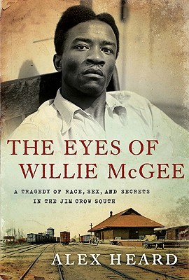 The Eyes of Willie McGee by Alex Heard