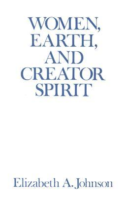 Review Women, Earth, and Creator Spirit (Madeleva Lecture in Spirituality) by Elizabeth A. Johnson PDF
