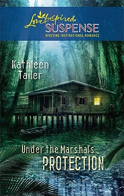 Under the Marshal's Protection (Steeple Hill Love Inspired Suspense #218)