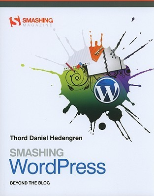 Smashing WordPress by Thord Daniel Hedengren