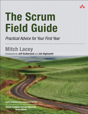 The Scrum Field Guide by Mitch Lacey