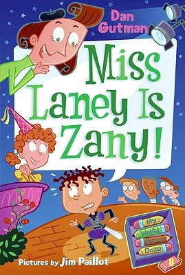 Miss Laney Is Zany! (My Weird School Daze #8)