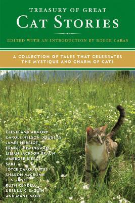Treasury of Great Cat Stories: A Collection of Tales That Celebrates the Mystique and Charm of Cats
