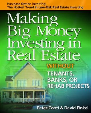 Making Big Money Investing in Real Estate by Peter Conti
