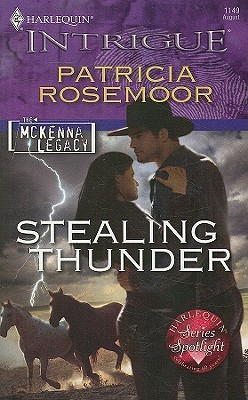 Stealing Thunder (The McKenna Legacy) by Patricia Rosemoor