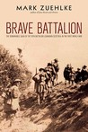 Brave Battalion: The Remarkable Saga of the 16th Battalion (Canadian Scottish) in the First World War