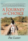 A Journey of Choice by Pat Laster