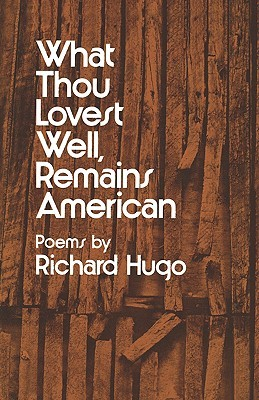 What Thou Lovest Well, Remains American