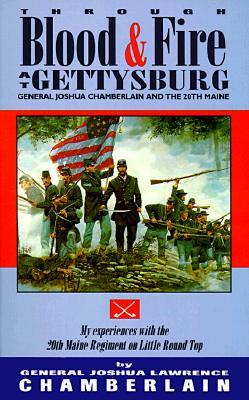 Through Blood and Fire at Gettysburg by Joshua Lawrence Chamberlain
