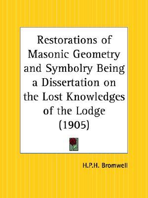 Being dissertation geometry knowledges lodge lost masonic restoration symbolry