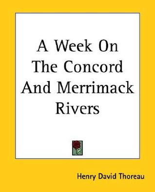 A Week on the Concord and Merrimack Rivers by Henry David Thoreau
