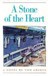 A Stone of the Heart: A Novel