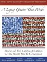 A Legacy Greater Than Words: Stories of U.S. Latinos & Latinas of the WWII Generation