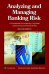 Analyzing and Managing Banking Risk: A Framework for Assessing Corporate Governance and Financial Risk