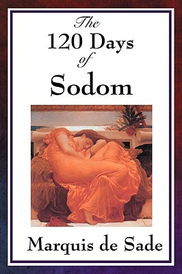 The 120 Days of Sodom by Marquis de Sade