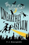 Unearthly Asylum (Joy of Spooking, #2)