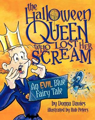 Read The Halloween Queen Who Lost Her Scream: An Evil Blue Fairy Tale MOBI