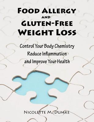 Food Allergy and Gluten-Free Weight Loss by Nicolette M. Dumke