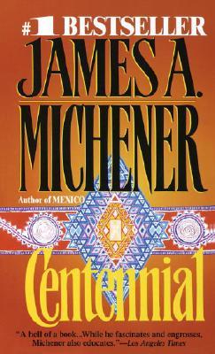 Centennial by James A. Michener
