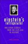 Einstein's Refrigerator and Other Stories from the Flip Side ... by Steve Silverman