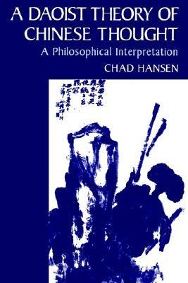 A Daoist Theory of Chinese Thought: A Philosophical Interpretation