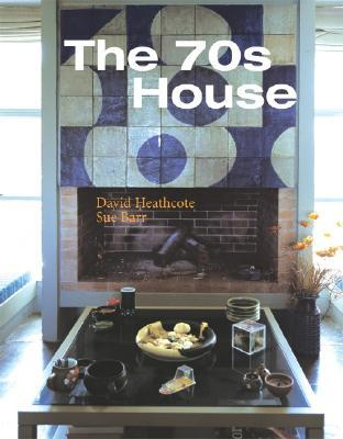 The 70s House by David Heathcote